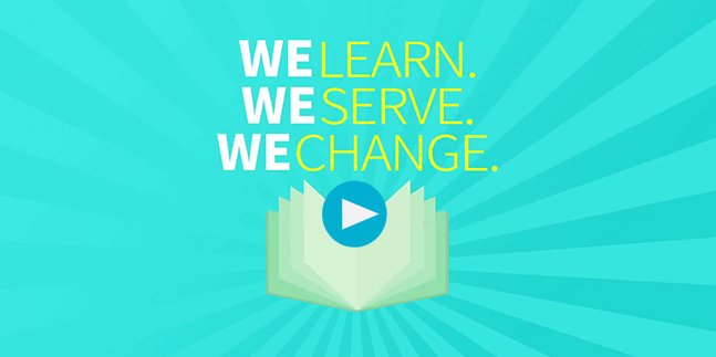 We Learn • We Serve • We Change