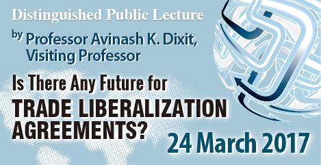 Distinguished Public Lecture: Is There Any Future for Trade Liberalization Agreements?