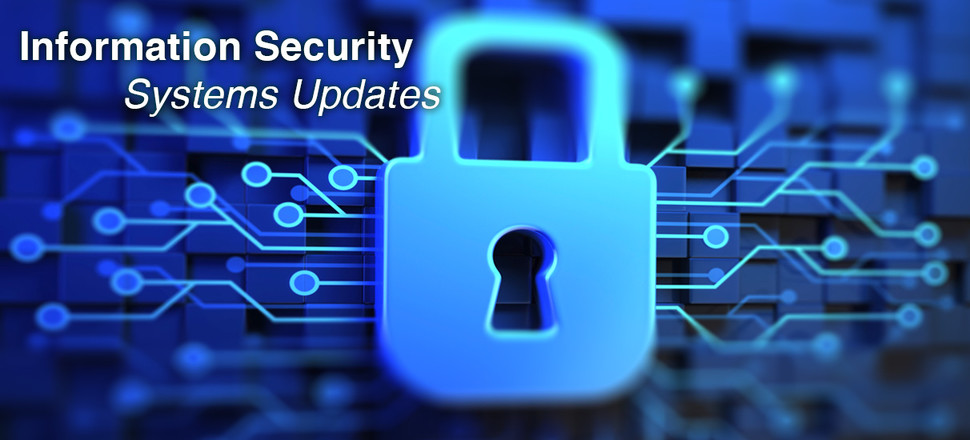 Information Security Systems Updates