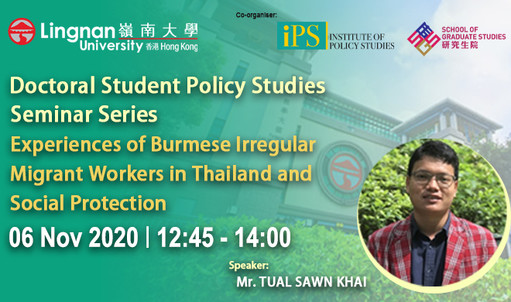 The 1st Session of Doctoral Student Policy Studies Seminars will be held on 6 Nov and the topic is Experiences of Burmese Irregular Migrant Workers in Thailand and Social Protection