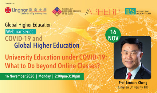 How has Lingnan dealt with the challenges posed by the pandemic? Hear insights from Prof Leonard K Cheng, President of Lingnan University at the Global Higher Education Webinar  on 16 Nov 2020